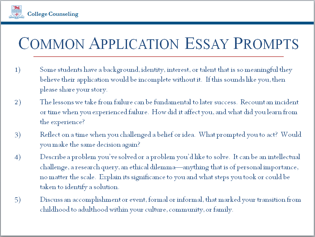 commonapp essay prompts From common app prompts to supplementary essays, we break down the most common application essay topics boost your college essay to the top of the pile.